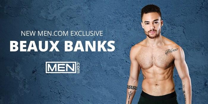 Beaux Banks Men Dot Com Exclusive Gay Porn Star
